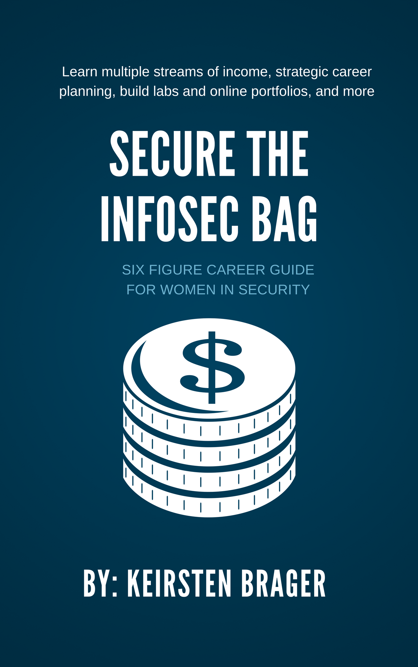 Secure The InfoSec Bag: Six Figure Career Guide For Women In Security